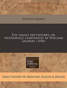 NEW The family-dictionary, or, Household companion by William Salmon. (1696)