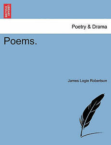 NEW Poems. by James Logie Robertson