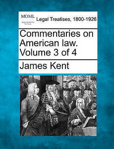 NEW Commentaries on American law. Volume 3 of 4 by James Kent