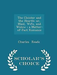 The Cloister Hearth Or Maid Wife Widow Matter- by Reade Charles -Paperback