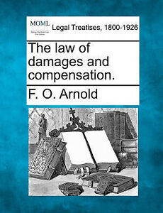 NEW The law of damages and compensation. by F. O. Arnold
