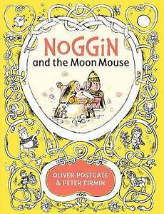 Postgate  Oliver-Noggin And The Moon Mouse  BOOKH NEW