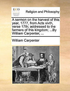 A Sermon on Harvest This Year 1777 Acts Xivth Vers by Carpenter William