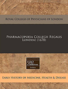 NEW Pharmacopoeia Collegii Regalis Londini (1678) (Latin Edition)