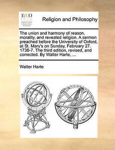 The Union and Harmony of Reason, Morality, and Revealed Religion. a Sermon...