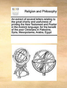 An  Extract of Several Letters Relating to the Great Charity and  9781171233077