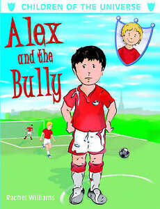 NEW Alex and the Bully by Rachel Williams
