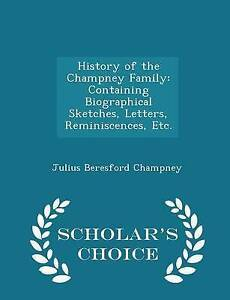 History Champney Family Containing Biographical Sketches by Champney Julius Bere