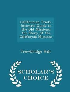 Californian Trails Intimate Guide Old Missions Story by Hall Trowbridge