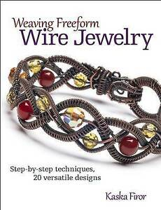 Weaving Freeform Wire Jewelry Very Good Condition Book Kaska Firor ISBN 9780 - Rossendale, United Kingdom - Weaving Freeform Wire Jewelry Very Good Condition Book Kaska Firor ISBN 9780 - Rossendale, United Kingdom