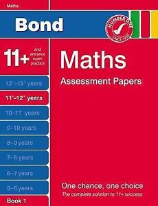 Bond Maths Assessment Papers 11+-12+ Years Book 1 Brand New