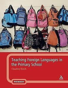 Teaching Foreign Languages in the Primary School by Claudine Kirsch (Paperback,