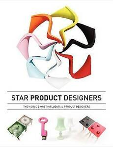 Star Product Designers: Prototypes, Products, and Sketches from the World's Top