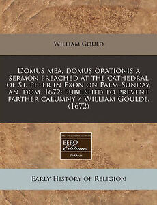 Domus Mea Domus Orationis Sermon Preached at Cathedral  by Gould William