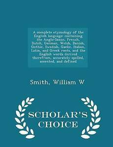 A-Complete-Etymology-English-Language-Containing-Angl-by-Smith-William-W