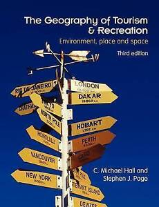 The Geography of Tourism and Recreation  Environment, Place and Space-ExLibrary