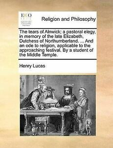 The-Tears-Alnwick-Pastoral-Elegy-in-Memory-Late-Eli-by-Lucas-Henry-Paperback