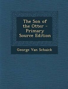 The-Son-of-the-Otter-Van-Schaick-George-Paperback