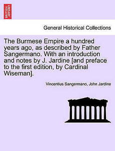 The Burmese Empire Hundred Years Ago as Described by Father Sangermano an Introd