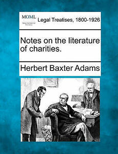 NEW Notes on the literature of charities. by Herbert Baxter Adams