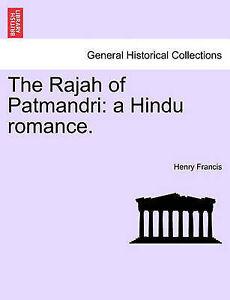 NEW The Rajah of Patmandri: a Hindu romance. by Henry Francis