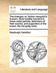 The Changes Or Faction Vanquish'd Poem Most Humbly Inscrib' by Hamilton Newburgh