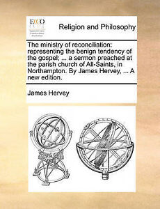 The Ministry of Reconciliation: Representing the Benign Tendency  9781171118343