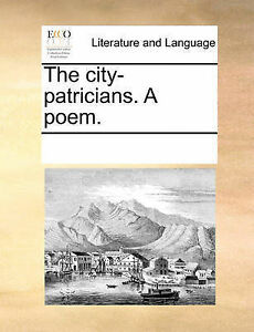 The City-Patricians. a Poem. by Multiple Contributors -Paperback