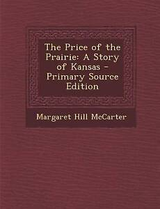 The-Price-of-the-Prairie-A-Story-of-Kansas-by-McCarter-Margaret-9781289460655