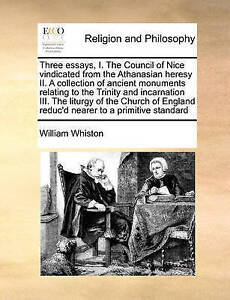 Three Essays I Council Nice Vindicated Athanasi by Whiston William -Paperback