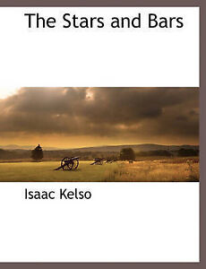 NEW The Stars and Bars by Isaac Kelso