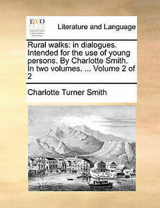 Rural walks: in dialogues. Intended for the use of young persons. By Charlotte