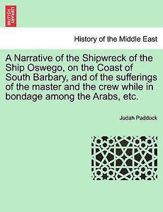 A   Narrative Shipwreck Ship Oswego on Coast South Barbary Sufferings Master Cre