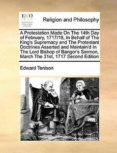 A   Protestation Made on 14th Day February 1717/18 in Be by Tenison Edward