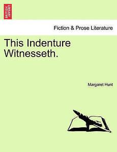 This Indenture Witnesseth. Vol. I. -Paperback