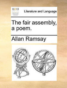 The Fair Assembly, a Poem. by Ramsay, Allan -Paperback