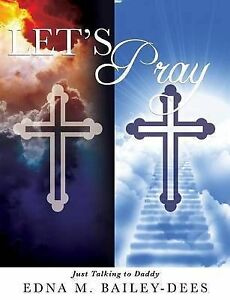 Let's Pray by Bailey-Dees, Edna M. -Paperback