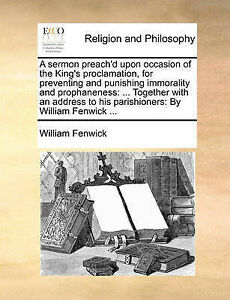 A   Sermon Preach'd Upon Occasion King's Proclamation for by Fenwick William