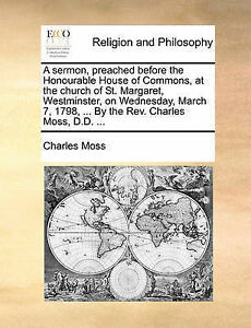 A   Sermon Preached Before Honourable House Commons at t by Moss Charles