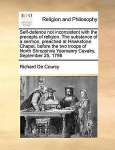 Self-Defence Not Inconsistent Precepts Religion  by De Courcy Richard -Paperback