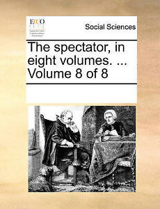 NEW The spectator, in eight volumes. ...  Volume 8 of 8