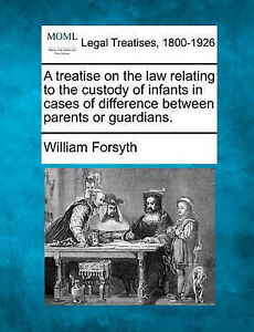 A treatise on the law relating to the custody of infants in cases of difference