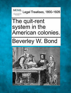 NEW The quit-rent system in the American colonies. by Beverley W. Bond