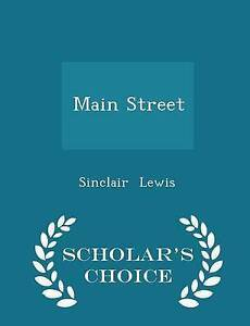 Main Street - Scholar's Choice Edition by Lewis, Sinclair -Paperback