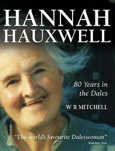 W R Mitchell, Hannah Hauxwell - 80 Years in the Dales, Very Good Book