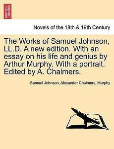 The Works Samuel Johnson LLD New Edition an Essay o by Johnson Samuel -Paperback
