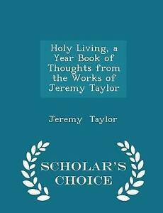 Holy Living Year Book Thoughts Works Jeremy Tay by Taylor Jeremy -Paperback