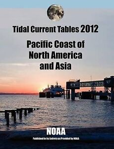 Tidal-Current-Tables-2012-Pacific-Coast-of-North-America-and-Asia-by