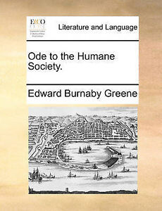 Ode to the Humane Society. by Greene, Edward Burnaby -Paperback