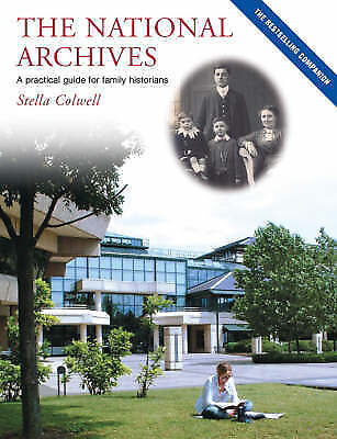 The National Archives: A Practical Guide for Family Historians, Stella Colwell,